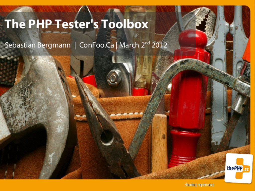 The PHP Tester's Toolbox