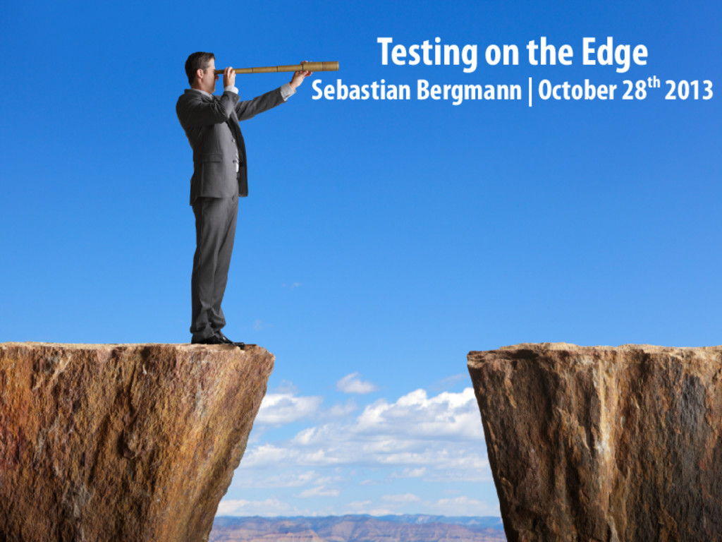 Testing on the Edge
