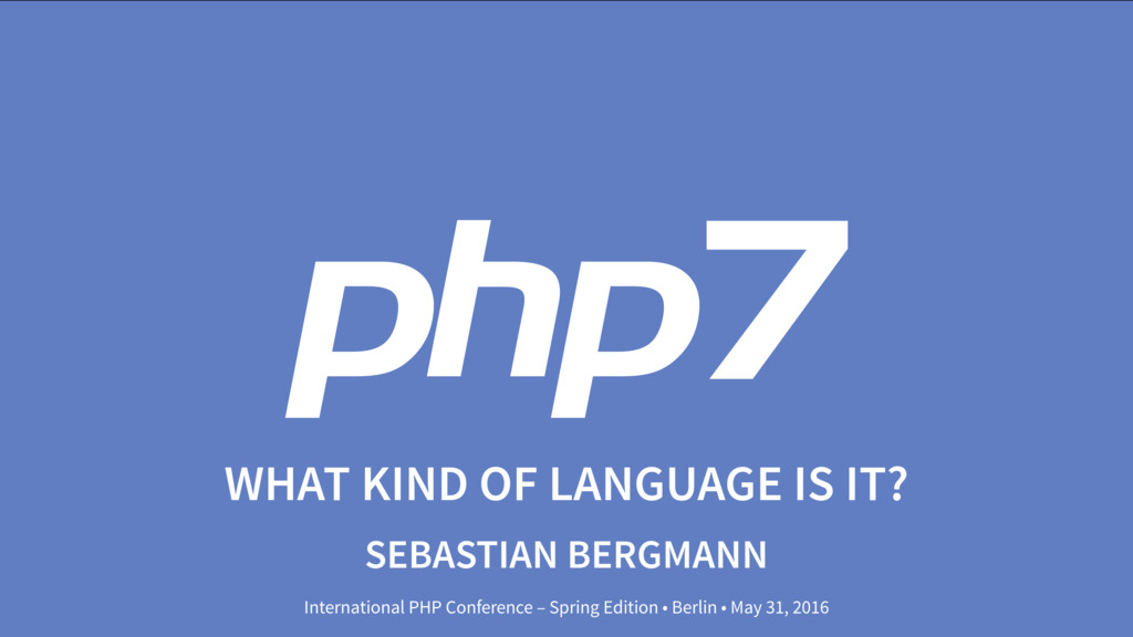 PHP 7: What kind of language is it?